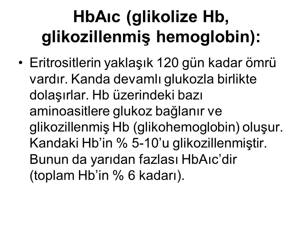 HbAıc (glikolize Hb, glikozillenmiş hemoglobin):