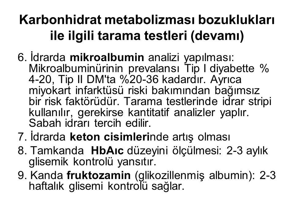 Karbonhidrat metabolizması bozuklukları ile ilgili tarama testleri (devamı)
