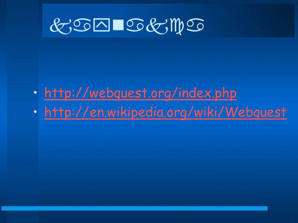 kaynakca http://webquest.org/index.php