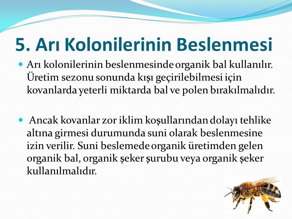 5. Arı Kolonilerinin Beslenmesi