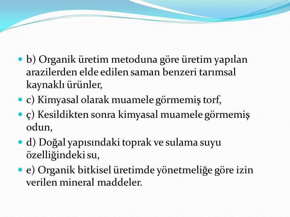b) Organik üretim metoduna göre üretim yapılan arazilerden elde edilen saman benzeri tarımsal kaynaklı ürünler,