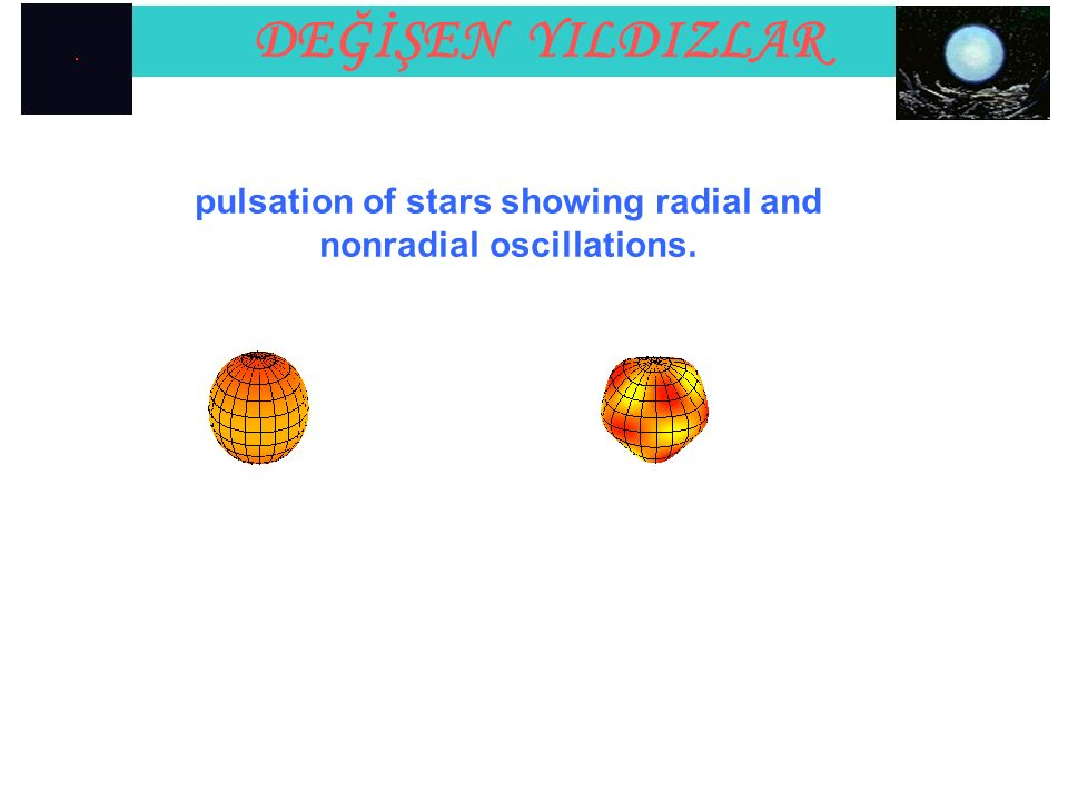 pulsation of stars showing radial and nonradial oscillations.