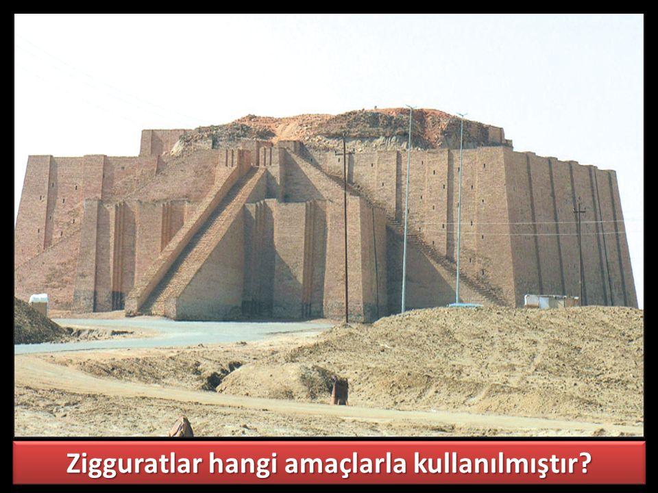 Zigguratlar hangi amaçlarla kullanılmıştır