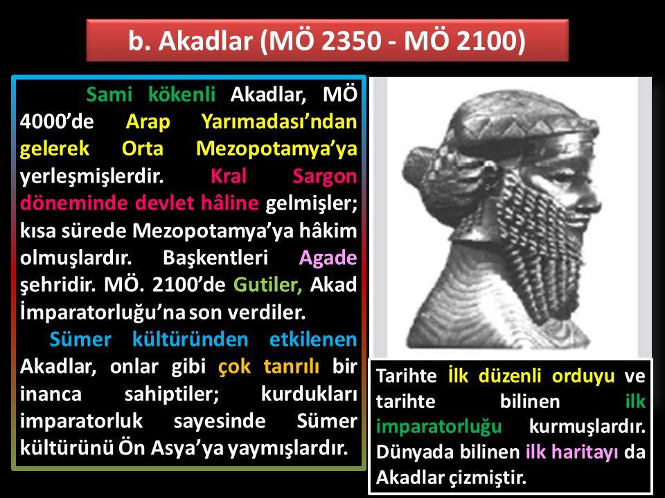 b. Akadlar (MÖ 2350 - MÖ 2100)