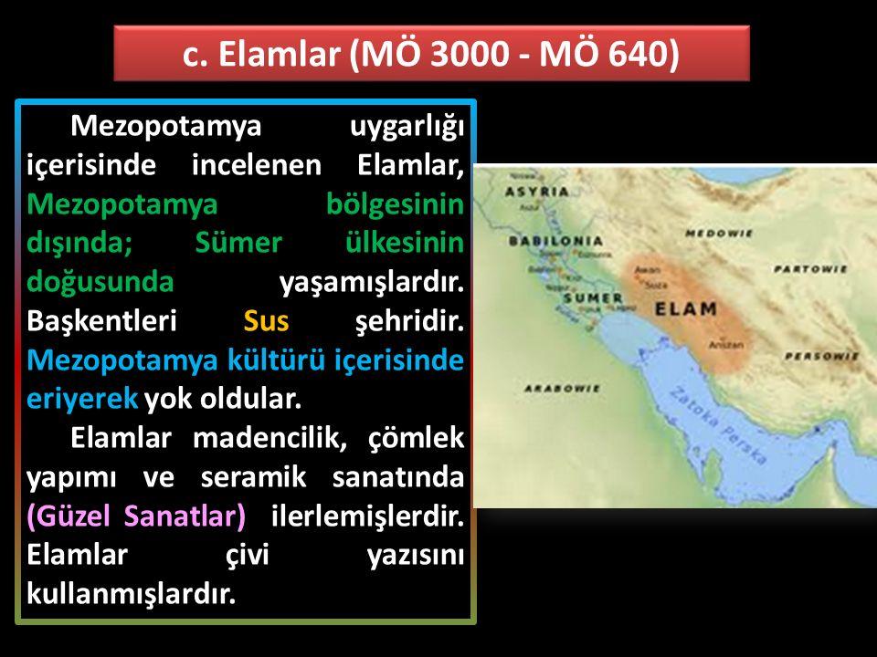 c. Elamlar (MÖ 3000 - MÖ 640)