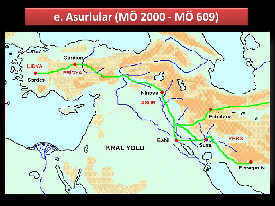 e. Asurlular (MÖ 2000 - MÖ 609)