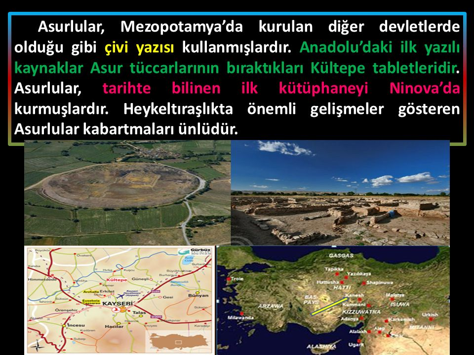 Asurlular, Mezopotamya'da kurulan diğer devletlerde olduğu gibi çivi yazısı kullanmışlardır.