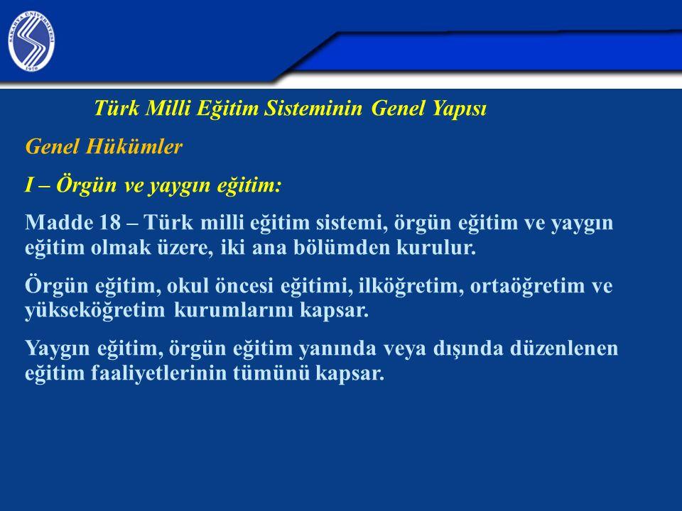Türk Milli Eğitim Sisteminin Genel Yapısı Genel Hükümler