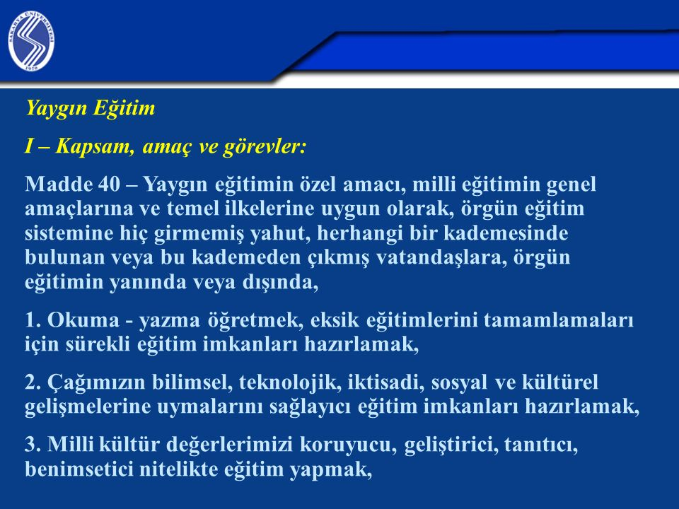 I – Kapsam, amaç ve görevler: