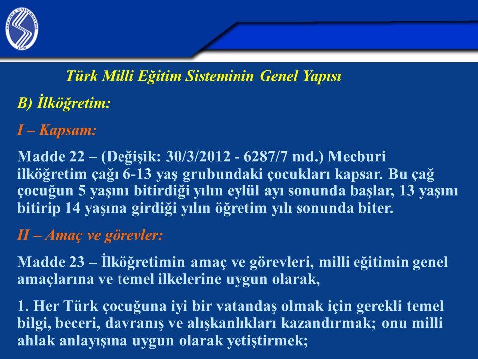 Türk Milli Eğitim Sisteminin Genel Yapısı B) İlköğretim: I – Kapsam: