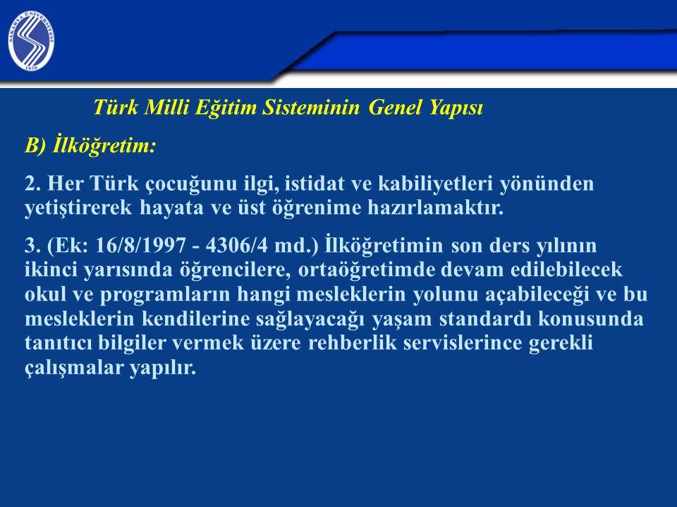 Türk Milli Eğitim Sisteminin Genel Yapısı B) İlköğretim: