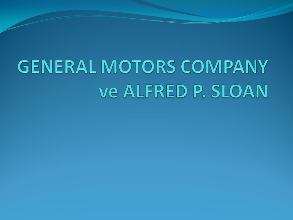 GENERAL MOTORS COMPANY ve ALFRED P. SLOAN