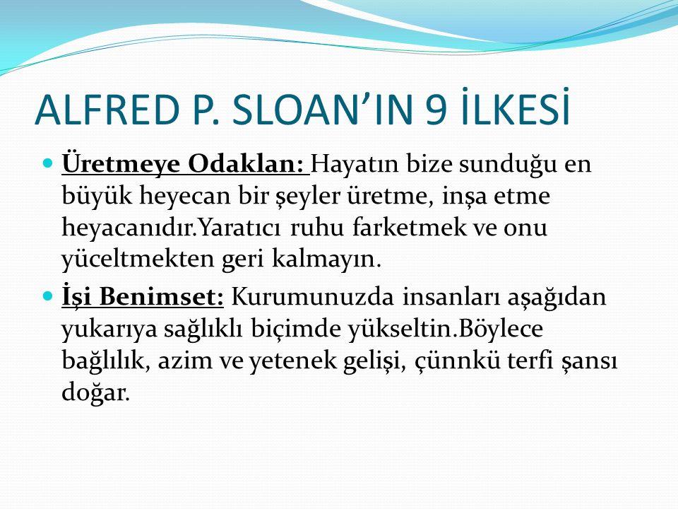 ALFRED P. SLOAN'IN 9 İLKESİ