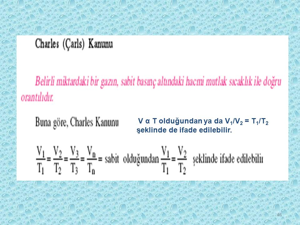 V α T olduğundan ya da V1/V2 = T1/T2