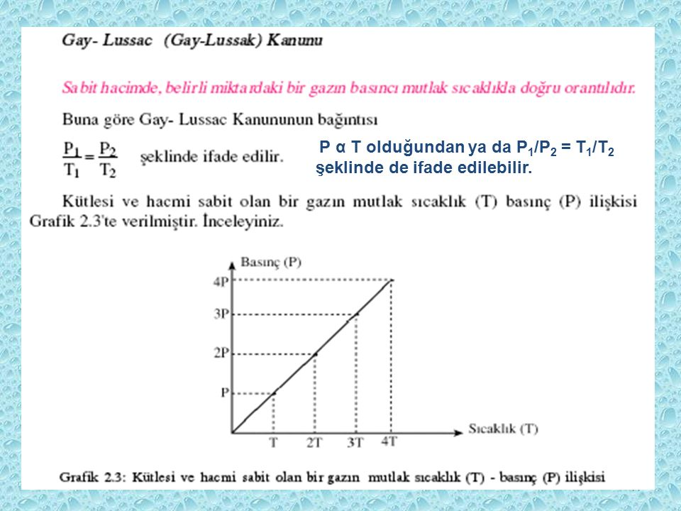 P α T olduğundan ya da P1/P2 = T1/T2