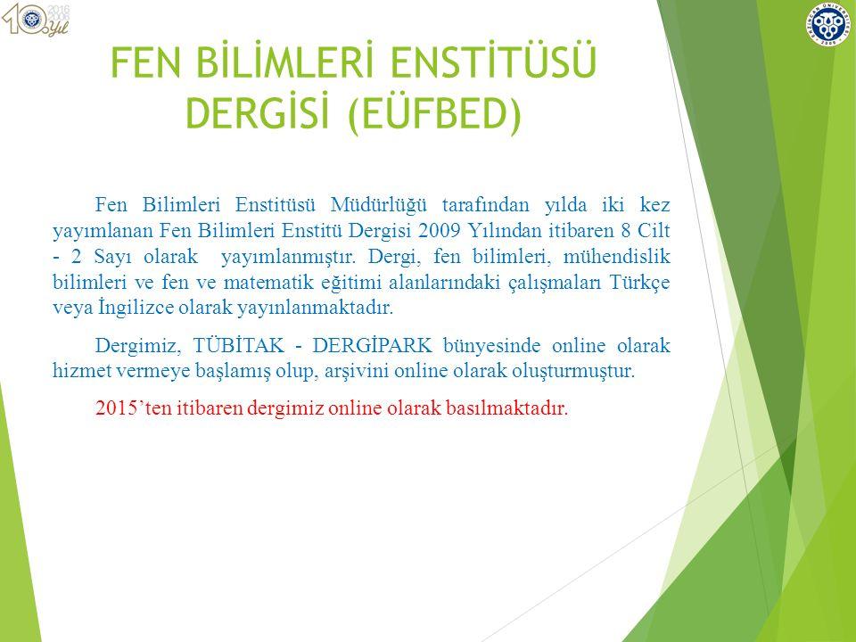 FEN BİLİMLERİ ENSTİTÜSÜ DERGİSİ (EÜFBED)