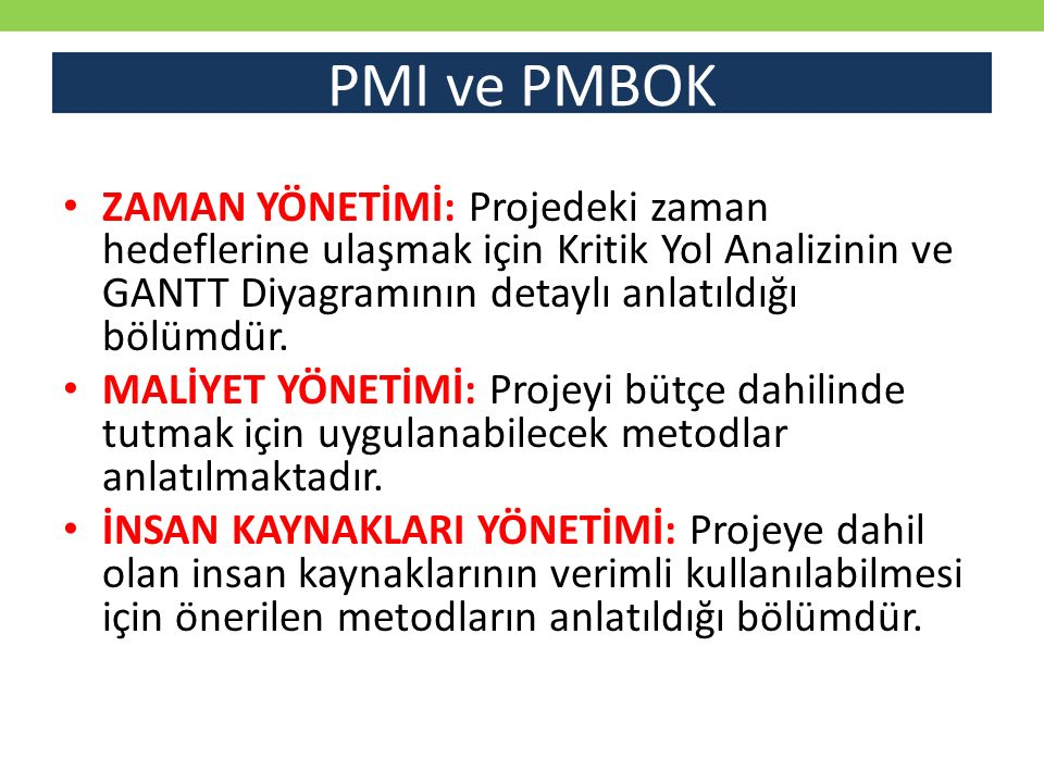 PMI ve PMBOK ZAMAN YÖNETİMİ: Projedeki zaman hedeflerine ulaşmak için Kritik Yol Analizinin ve GANTT Diyagramının detaylı anlatıldığı bölümdür.