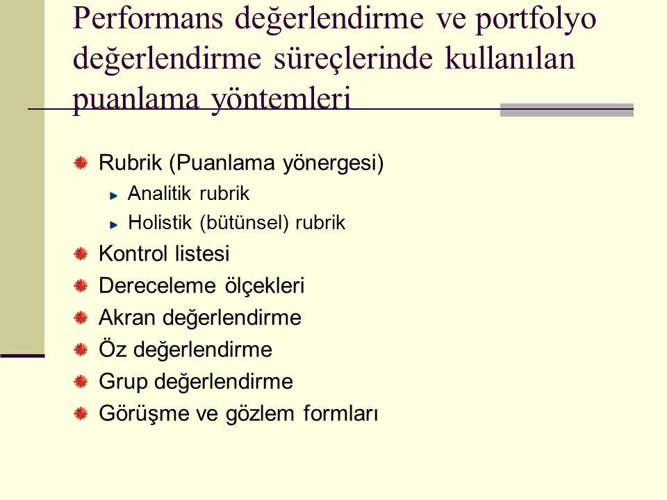 Performans değerlendirme ve portfolyo değerlendirme süreçlerinde kullanılan puanlama yöntemleri