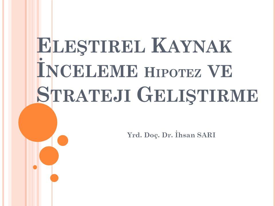 Eleştirel Kaynak İnceleme Hipotez ve Strateji Geliştirme
