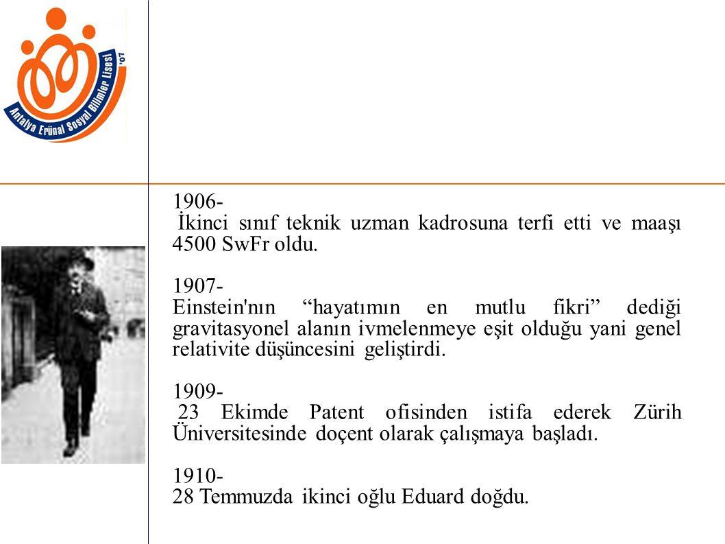 1906- İkinci sınıf teknik uzman kadrosuna terfi etti ve maaşı 4500 SwFr oldu. 1907-