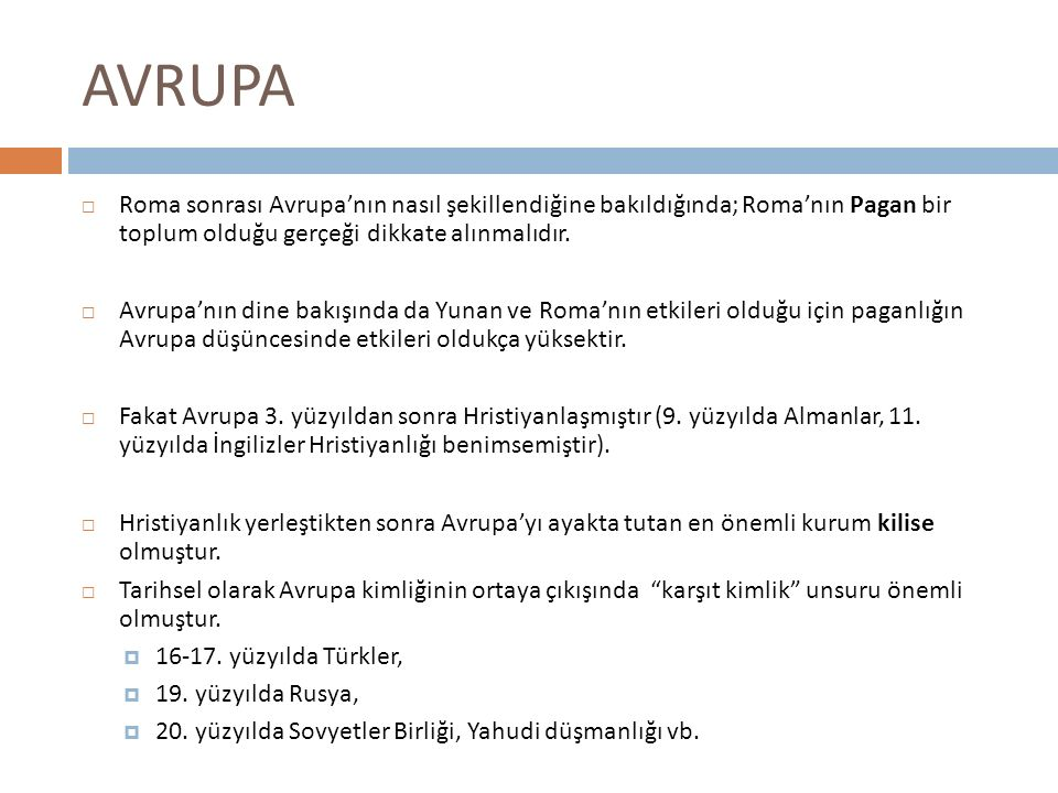 AVRUPA Roma sonrası Avrupa'nın nasıl şekillendiğine bakıldığında; Roma'nın Pagan bir toplum olduğu gerçeği dikkate alınmalıdır.