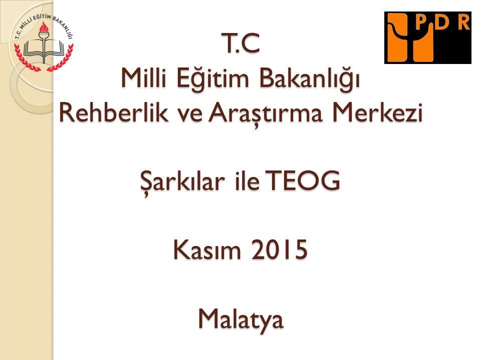 T.C Milli Eğitim Bakanlığı Rehberlik ve Araştırma Merkezi Şarkılar ile TEOG Kasım 2015 Malatya