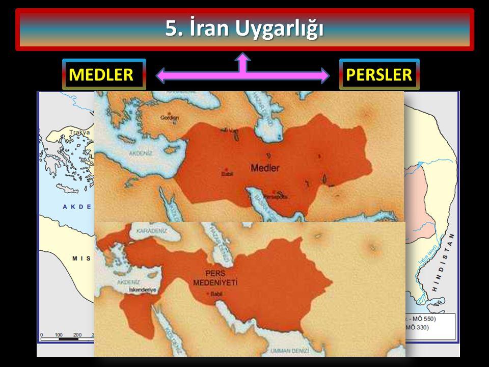 5. İran Uygarlığı MEDLER PERSLER