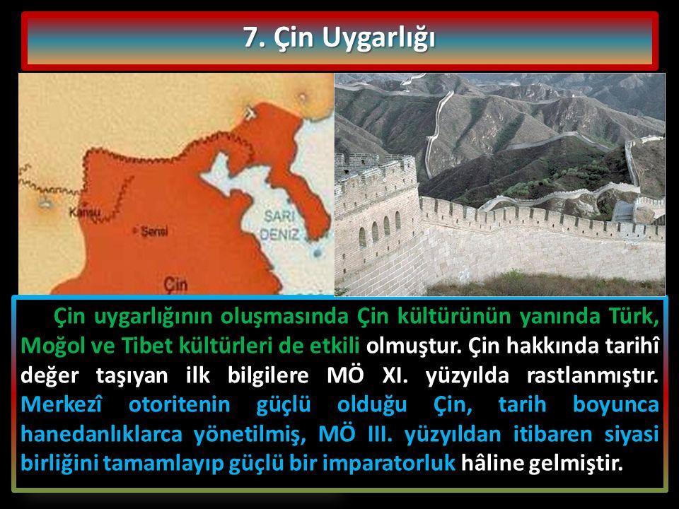 7. Çin Uygarlığı