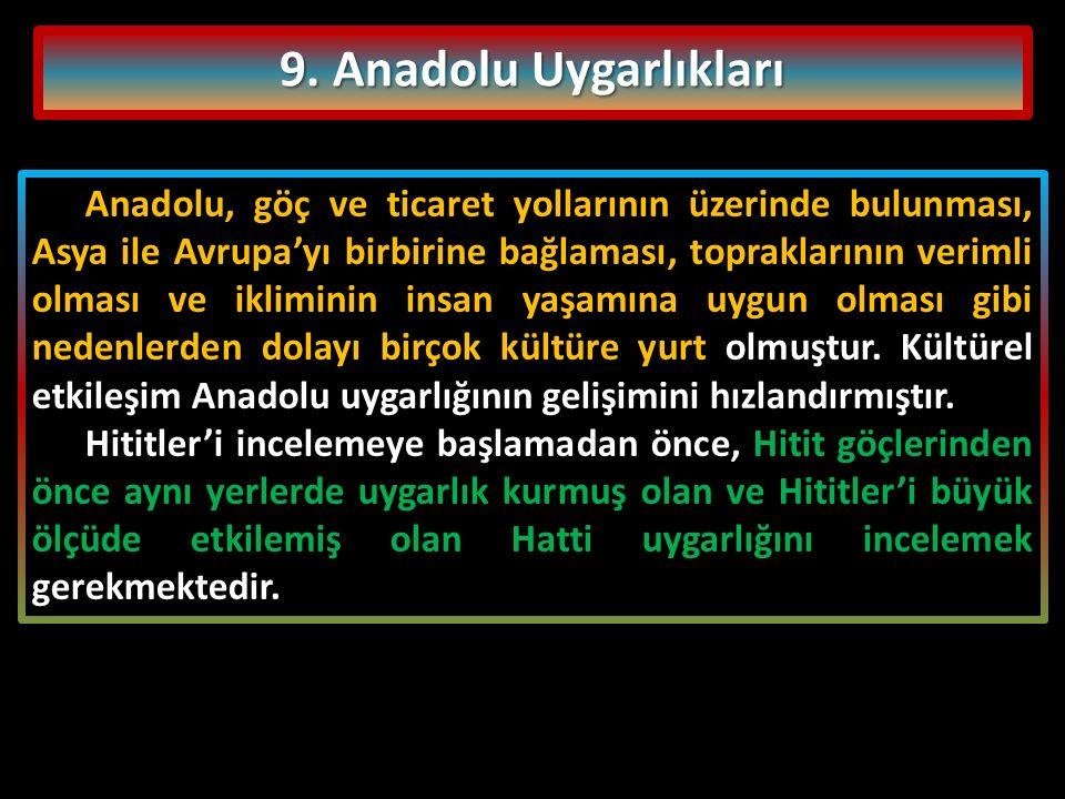 9. Anadolu Uygarlıkları