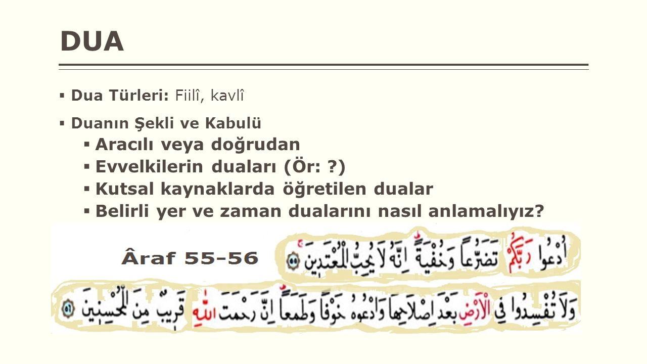 DUA Aracılı veya doğrudan Evvelkilerin duaları (Ör: )