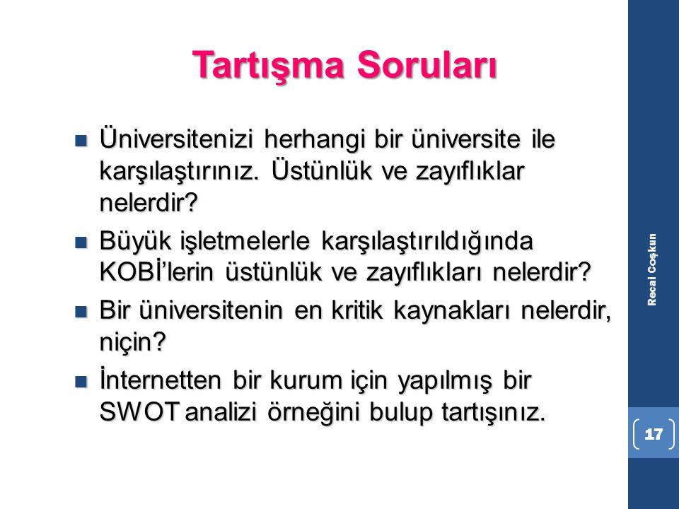 Tartışma Soruları Üniversitenizi herhangi bir üniversite ile karşılaştırınız. Üstünlük ve zayıflıklar nelerdir