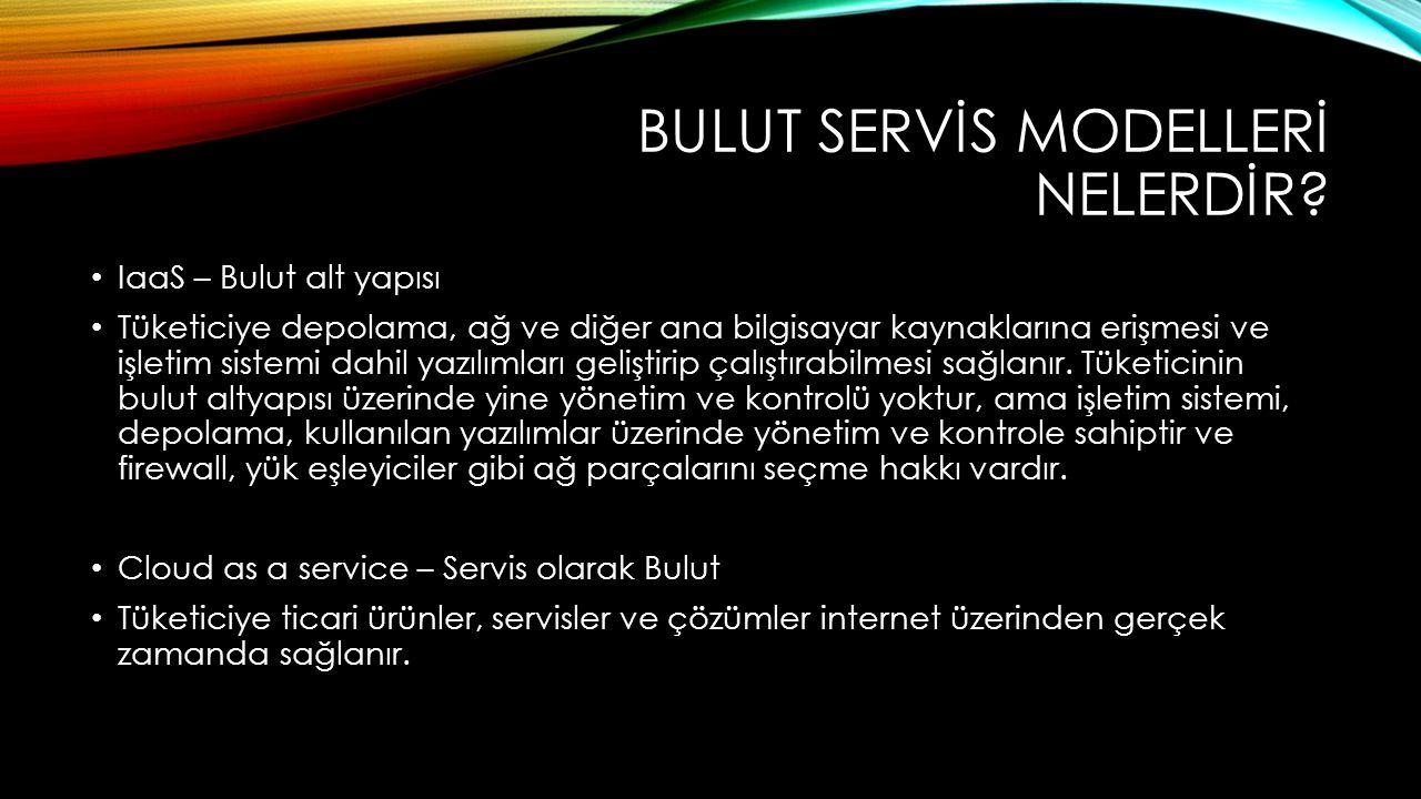 BULUT SERVİS MODELLERİ NELERDİR