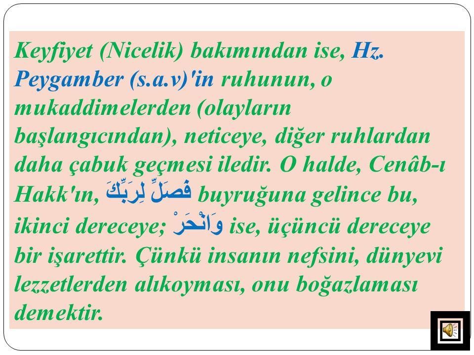 Keyfiyet (Nicelik) bakımından ise, Hz. Peygamber (s. a
