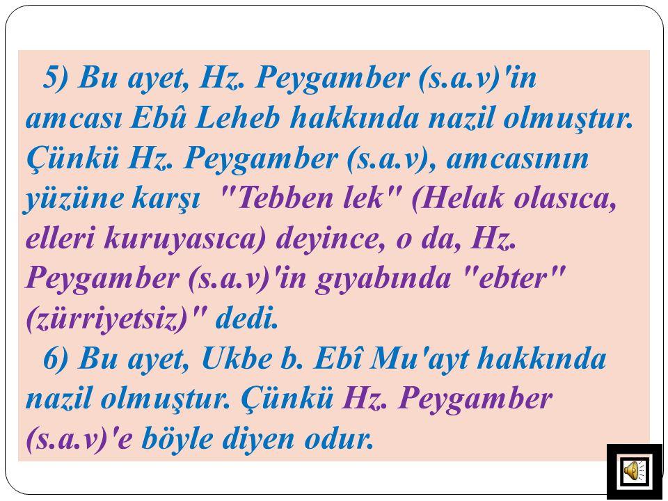 5) Bu ayet, Hz. Peygamber (s. a
