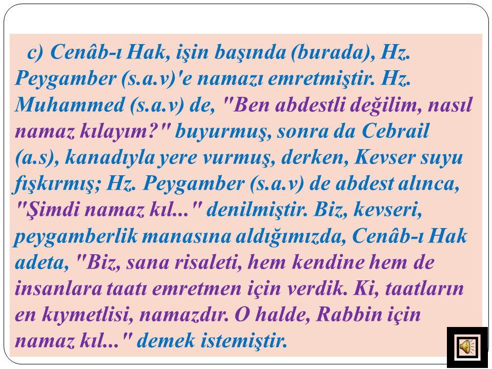 c) Cenâb-ı Hak, işin başında (burada), Hz. Peygamber (s. a