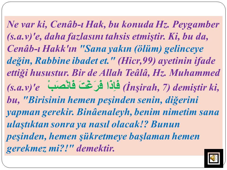 Ne var ki, Cenâb-ı Hak, bu konuda Hz. Peygamber (s. a