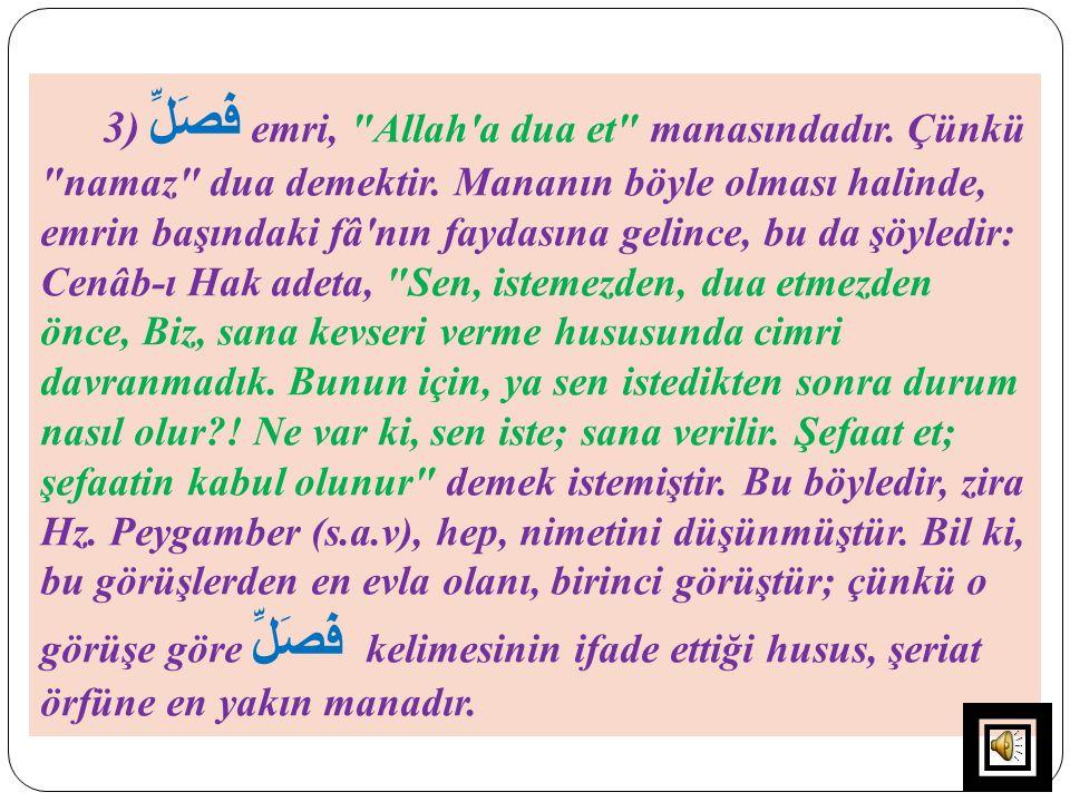 3) فَصَلِّ emri, Allah a dua et manasındadır