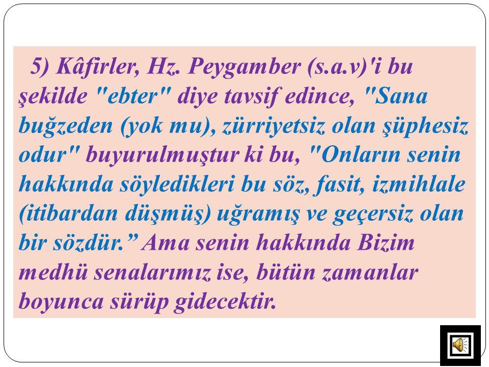 5) Kâfirler, Hz. Peygamber (s. a