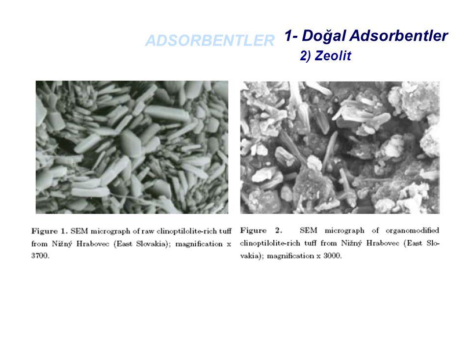 1- Doğal Adsorbentler ADSORBENTLER 2) Zeolit
