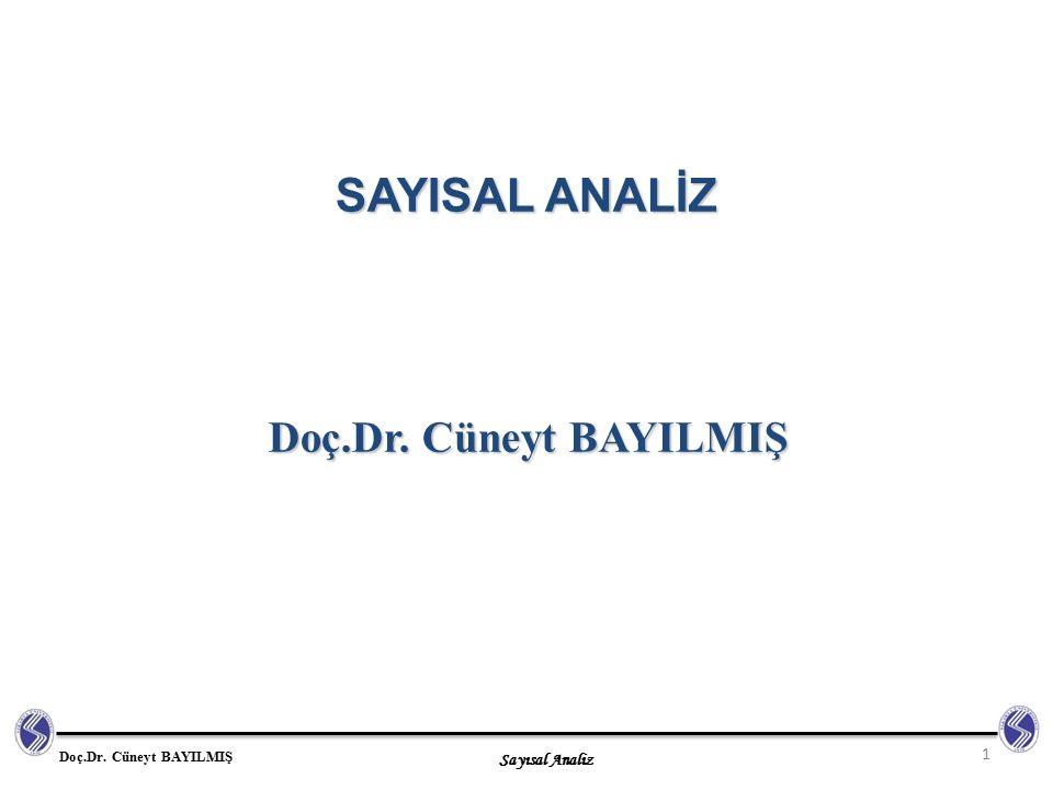 SAYISAL ANALİZ Doç.Dr. Cüneyt BAYILMIŞ