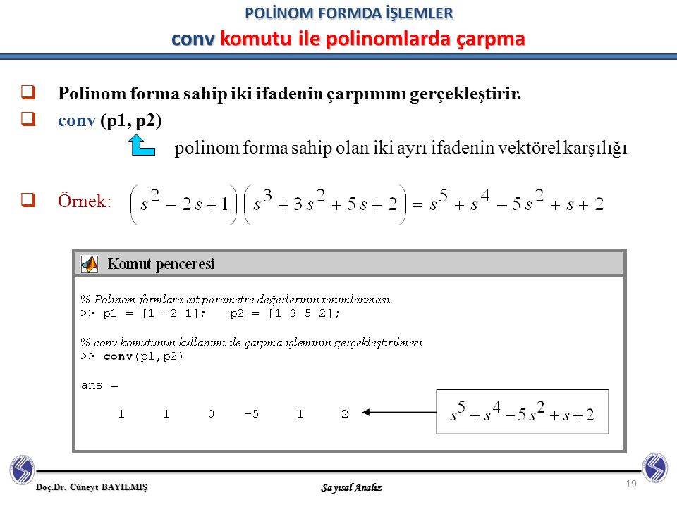 POLİNOM FORMDA İŞLEMLER conv komutu ile polinomlarda çarpma