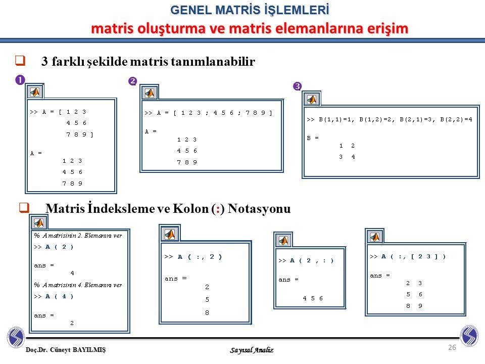 GENEL MATRİS İŞLEMLERİ matris oluşturma ve matris elemanlarına erişim
