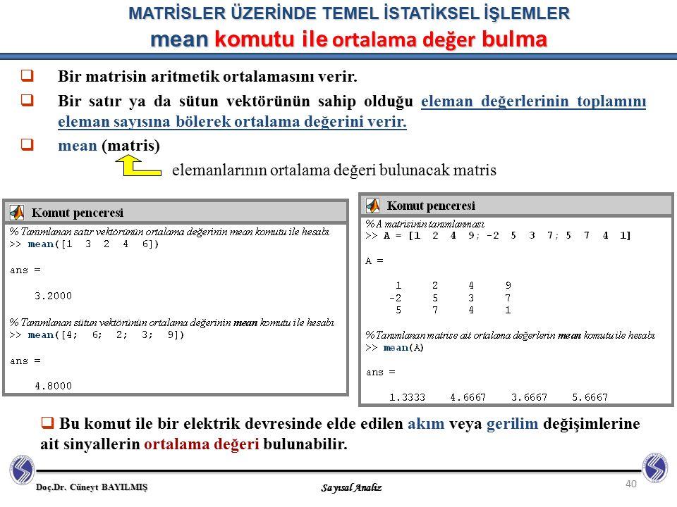 Bir matrisin aritmetik ortalamasını verir.