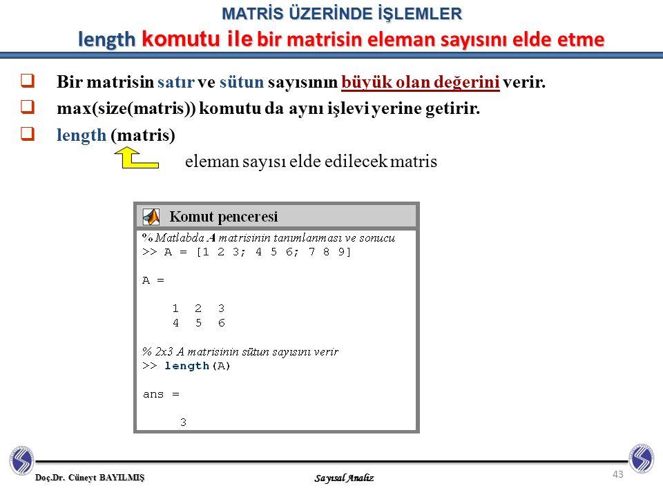 Bir matrisin satır ve sütun sayısının büyük olan değerini verir.