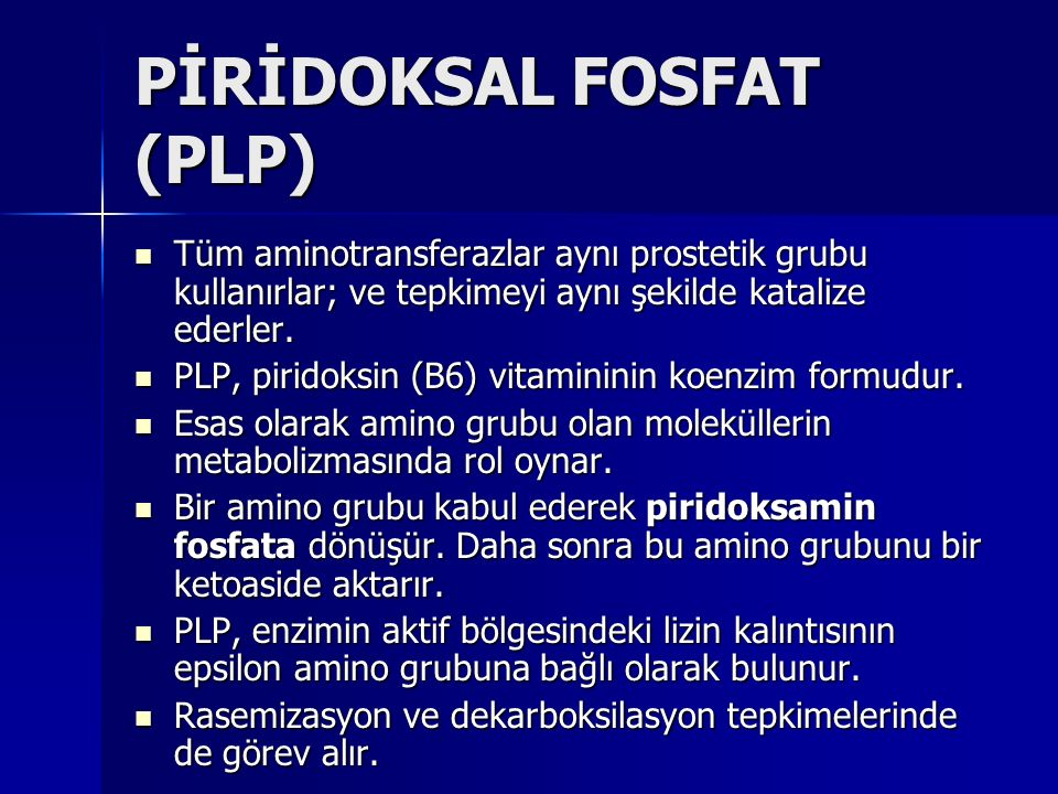 PİRİDOKSAL FOSFAT (PLP)