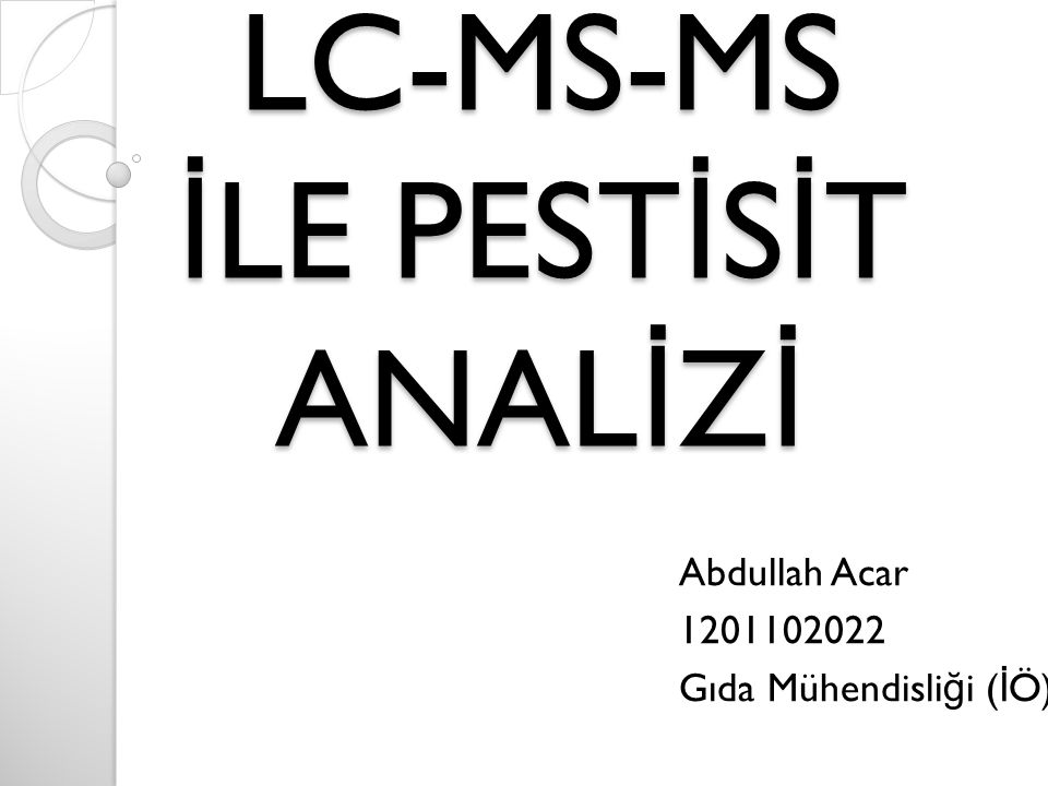 LC-MS-MS İLE PESTİSİT ANALİZİ