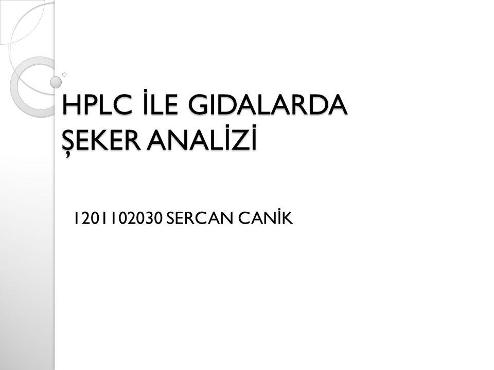 HPLC İLE GIDALARDA ŞEKER ANALİZİ