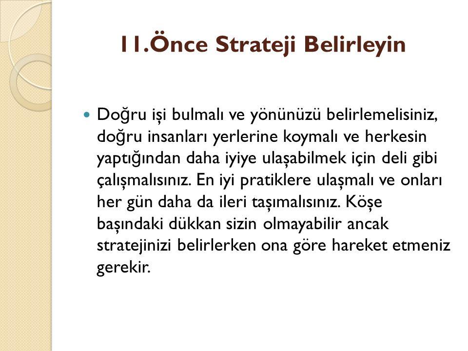 11.Önce Strateji Belirleyin