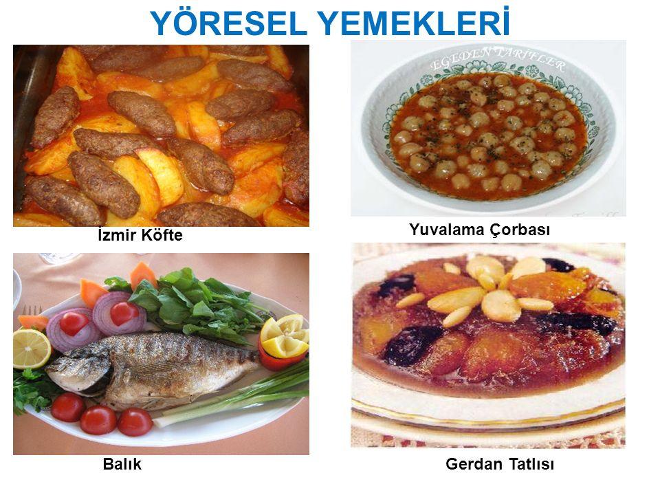 YÖRESEL YEMEKLERİ Yuvalama Çorbası İzmir Köfte Balık Gerdan Tatlısı