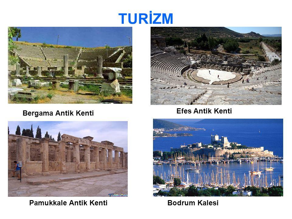 TURİZM Efes Antik Kenti Bergama Antik Kenti Pamukkale Antik Kenti